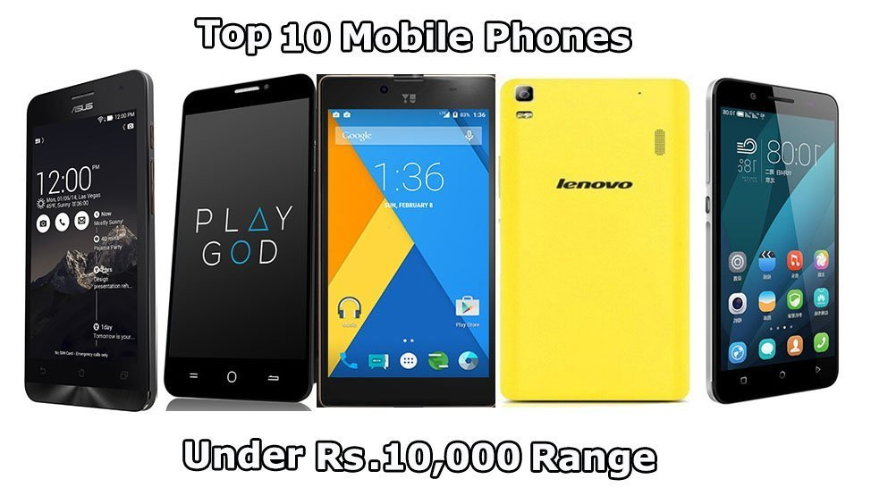 top rated android phones below 10000