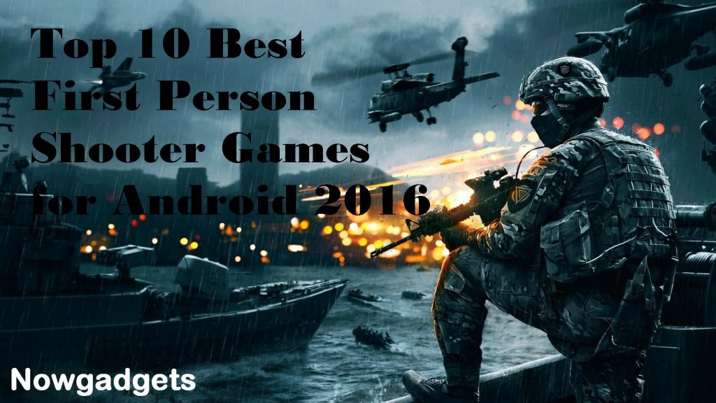 Top 10 Best First Person Shooter (fps) Games for Android 2016
