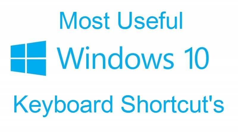 Most Useful Windows 10 keyboard Shortcuts