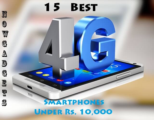 15 Best 4G Smartphones Under Rs. 10,000