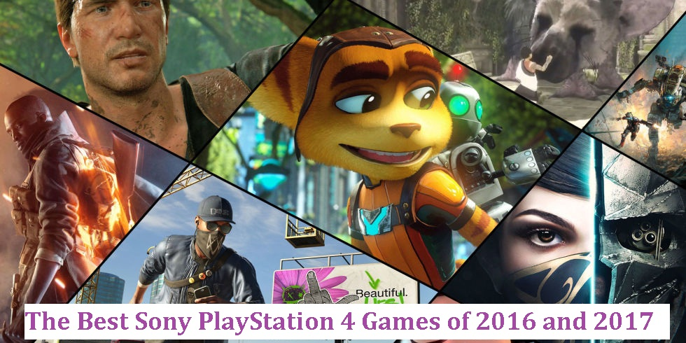The Best Sony PlayStation 4 Games of 2016 and 2017