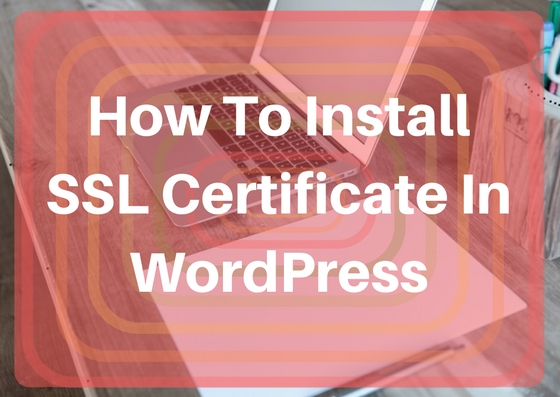 How to install SSL Certificate in WordPress