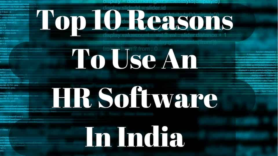 Top 10 Reasons To Use An HR Software In India