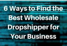 6 Ways to Find the Best Wholesale Dropshipper for Your Business