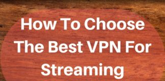 How To Choose The Best VPN For Streaming Purposes