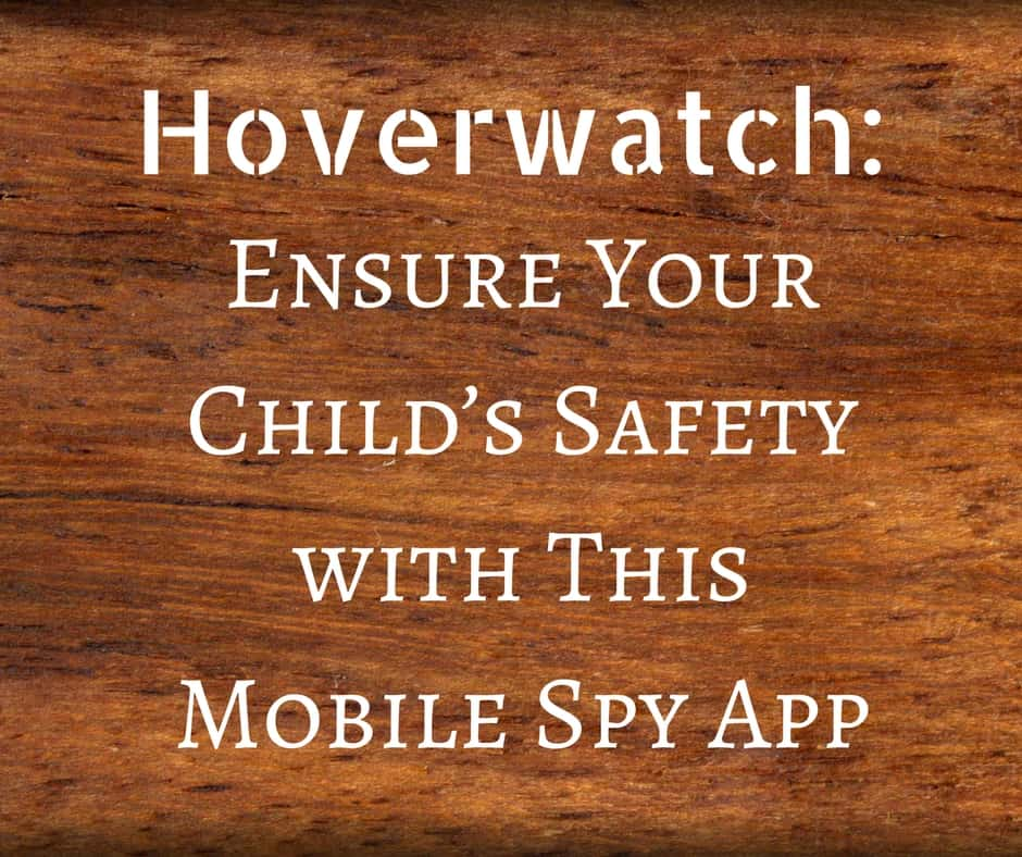 Hoverwatch: Ensure Your Child's Safety with This Mobile Spy App
