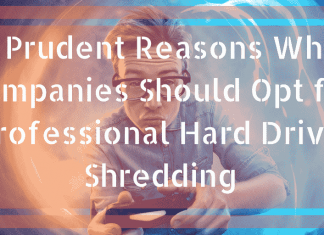 5 Prudent Reasons Why Companies Should Opt for Professional Hard Drive Shredding