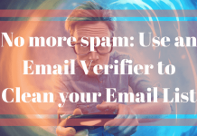No more spam: Use an Email Verifier to Clean your Email List