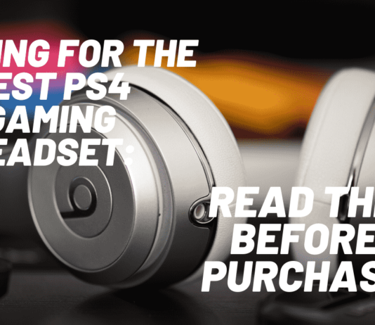 Looking for the Best PS4 Gaming Headset Read This Before Purchase